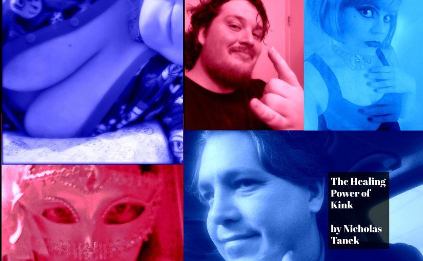 THE HEALING POWER OF KINK by Nicholas Tanek