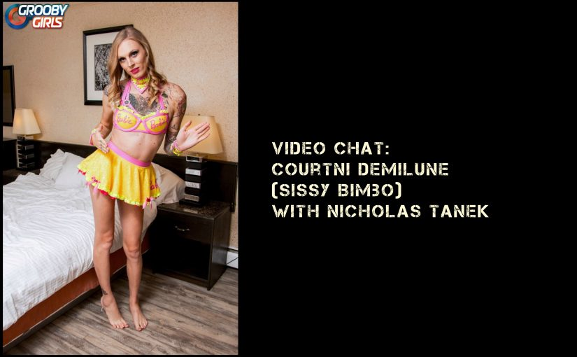 VIDEO CHAT: Courtni Demilune (Sissy Bimbo Slut) w/ Nicholas Tanek