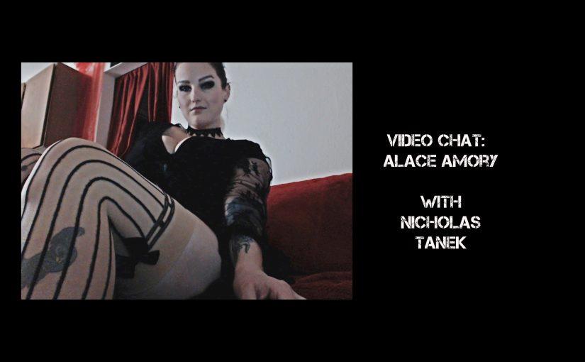 VIDEO CHAT: Alace Amory with Nicholas Tanek