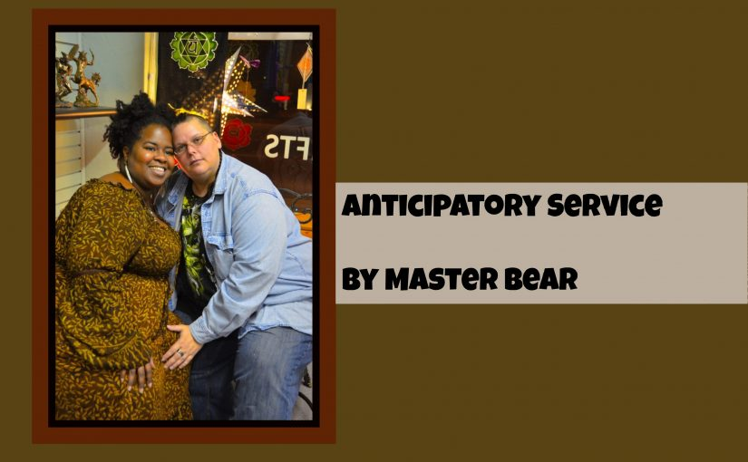 Anticipatory Service by Master Bear
