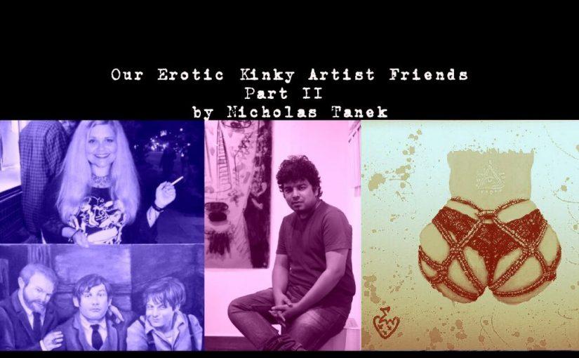 Our Erotic Kinky Artist Friends Part II by Nicholas Tanek