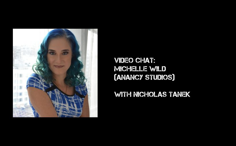 VIDEO CHAT: Michelle Wild (Anancy Studios) & Hardy Brooklyn with Nicholas Tanek