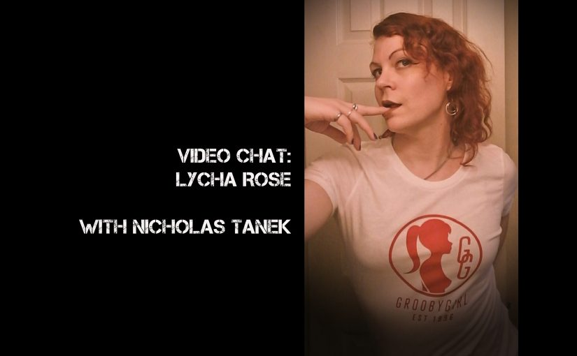 VIDEO CHAT: Lycha Rose with Nicholas Tanek