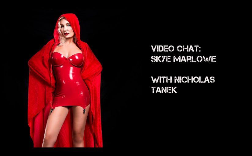 VIDEO CHAT: Skye Marlowe Part 2 with Nicholas Tanek