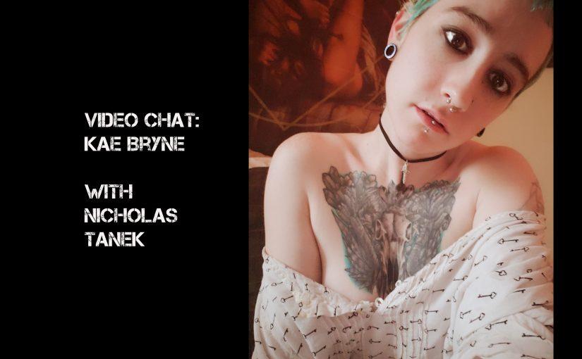 VIDEO CHAT: Kae Byrne with Nicholas Tanek