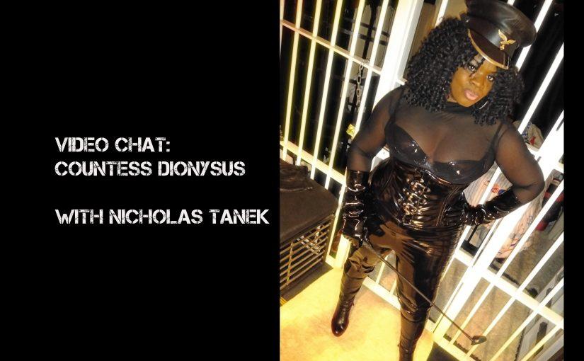VIDEO CHAT: Countess Dionysus with Nicholas Tanek