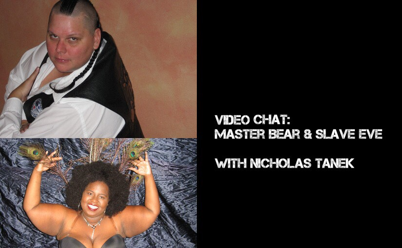 VIDEO CHAT: Master Bear and slave eve w/ Nicholas Tanek