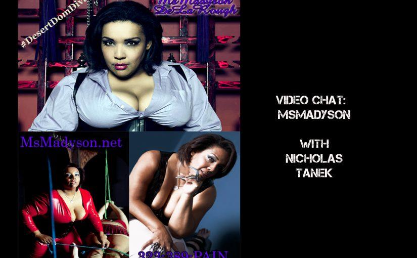 VIDEO CHAT: MsMadyson with Nicholas Tanek