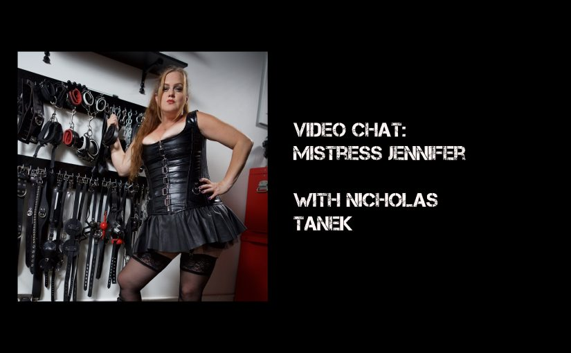 VIDEO CHAT: Mistress Jennifer with Nicholas Tanek