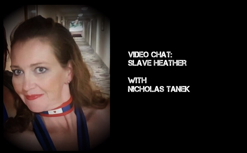 VIDEO CHAT: Slave Heather with Nicholas Tanek