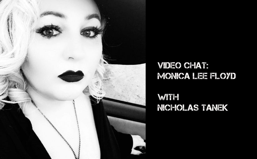 VIDEO CHAT:  Monica Lee Floyd with Nicholas Tanek