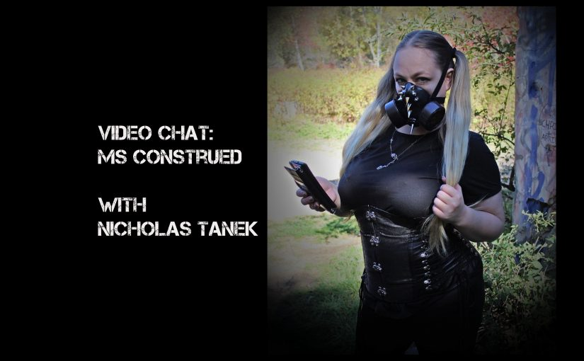 VIDEO CHAT: Ms Construed w/ Nicholas Tanek
