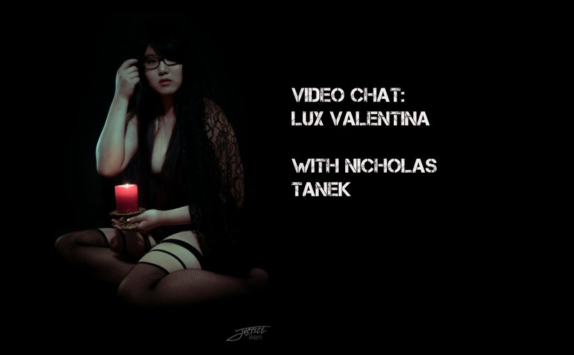 VIDEO CHAT: Lux Valentina with Nicholas Tanek