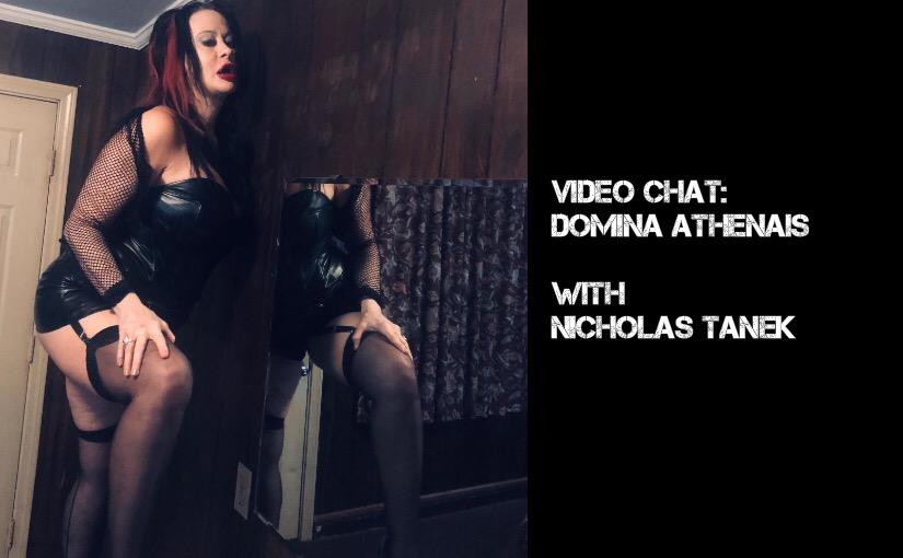 VIDEO CHAT: Domina Athenais with Nicholas Tanek