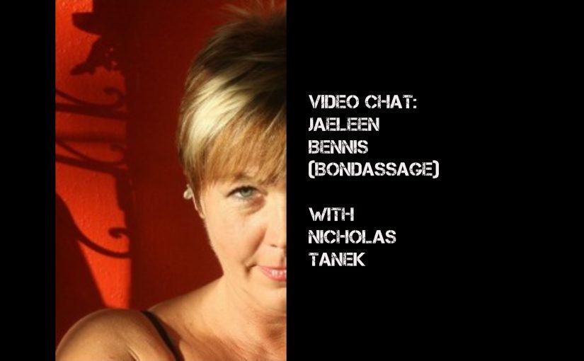 VIDEO CHAT: Jaeleen Bennis (Bondassage) with Nicholas Tanek