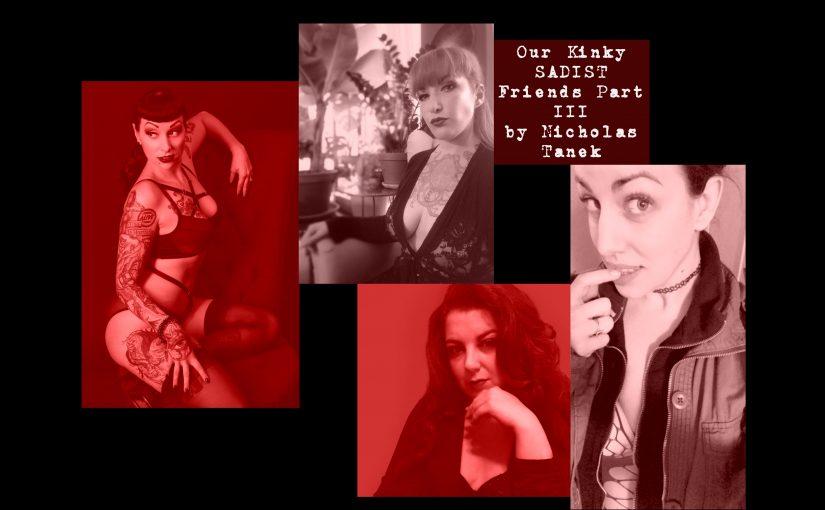 Our Kinky SADIST Friends Part IIIBy Nicholas Tanek