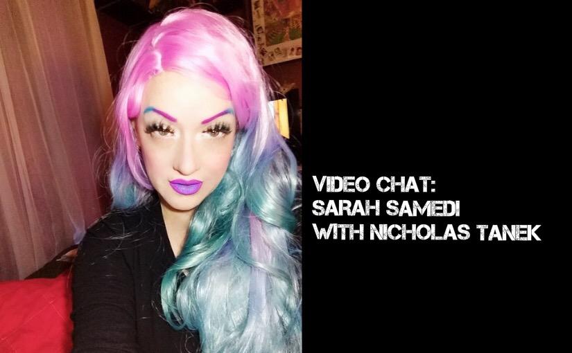 VIDEO CHAT: Sarah Samedi with Nicholas Tanek