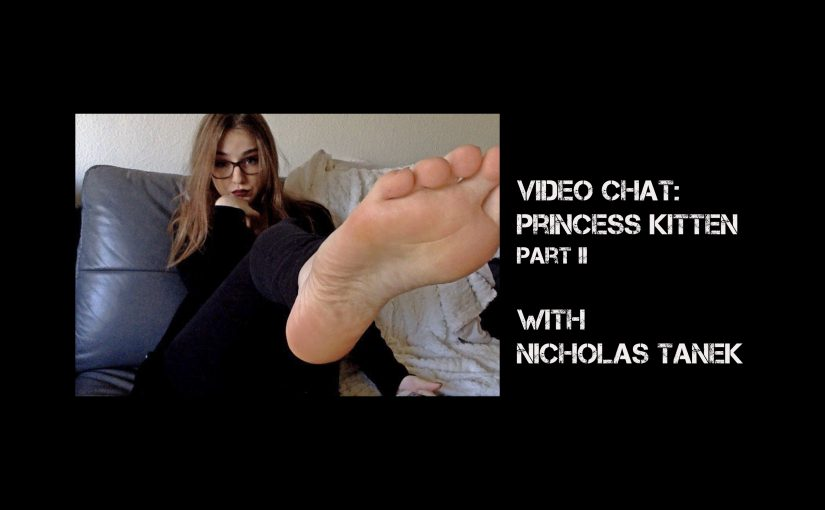 VIDEO CHAT: Princess Kitten Part II with Nicholas Tanek