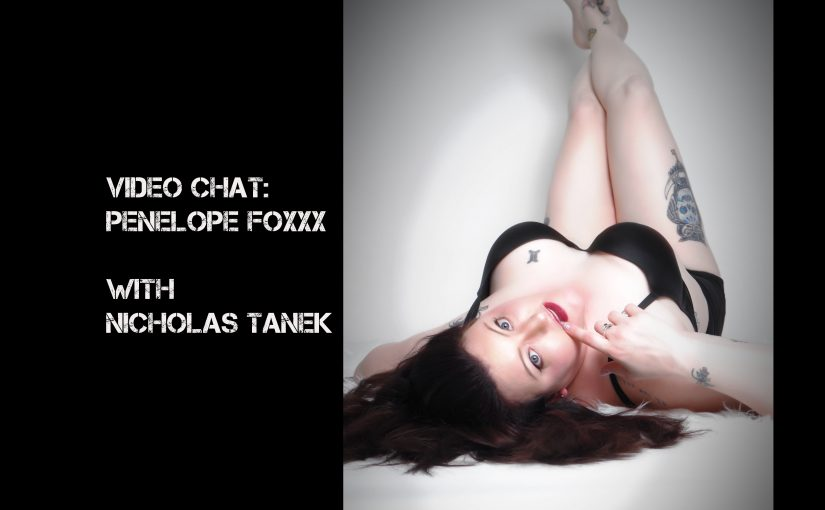 VIDEO CHAT: Penelope Foxxx with Nicholas Tanek
